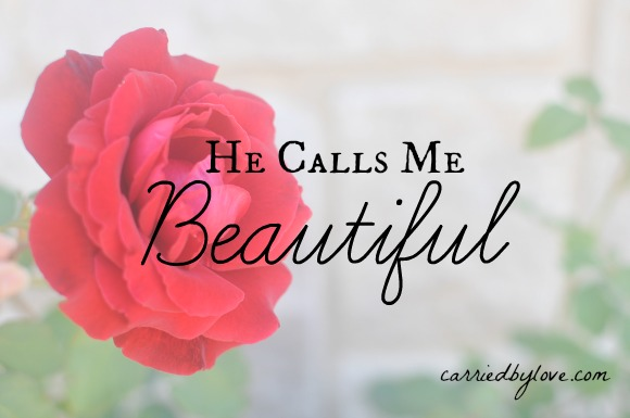 He Calls Me Beautiful