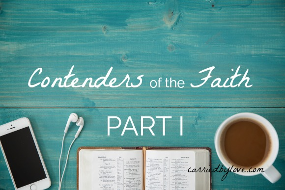Contenders of the Faith Part 1